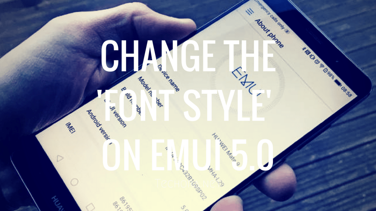 How to Change the Font Style Option on EMUI 5.0 Without Root